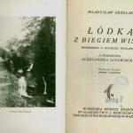 ŁÓDKĄ Z BIEGIEM WISŁY: WSPOMNIENIA Z WYCIECZKI WIOŚLARSKIEJ Grzelak Władysław, , przedm. Aleksandra Janowskiego