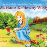 WARKOCZ KRÓLEWNY WISŁY Marta Juza Jakubowska