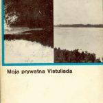 MOJA PRYWATNA VISTULIADA Wojciech Giełżyński