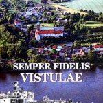 SEMPER FIDELIS VISTULAE Stanisław Fidelis
