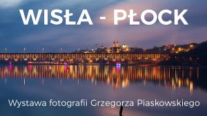 WISŁA-PŁOCK (wystawa+konkurs)